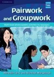 Pairwork And Groupwork Multi-level photocopiable activities for teenagers Meredith Levy Nicholas Murgatroyd