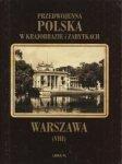 Warszawa Przedwojenna Polska w krajobrazie i zabytkach Tom VIII Alfred Lauterbach