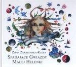 Spadające gwiazdy małej Helenki Zofia Zakrzewska-Klosa