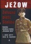 Jeżow żelazna pięść Stalina J Arch Getty Oleg W Naumow