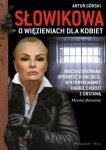 Słowikowa o więzieniach dla kobiet Artur Górski