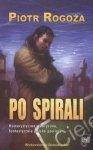 Po spirali Piotr Rogoża