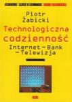 Technologiczna codzienność Piotr Żabicki
