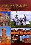 Krzyżacy Historia, zamki, bitwy