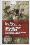 Hitlerowcy Islamiści i narodziny nowożytnego Bliskiego Wschodu Barry Rubin Wolfgang G Schwanitz