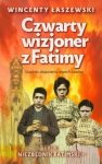 Czwarty wizjoner z Fatimy Klucz do objawienia wszechczasów Wincenty Łaszewski