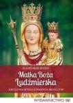 Matka Boża Ludźmierska Królowa wysłuchanych modlitw Sławomir Rusin