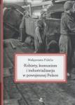 Kobiety komunizm i industrializacja w powojennej Polsce Małgorzata Fidelis