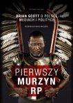Pierwszy murzyn RP. Brian Scott o Polsce, mediach i polityce Brian Scott, Maria Mazurek