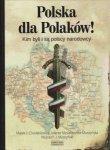 Polska dla Polaków! Kim byli i są polscy narodowcy Marek J Chodakiewicz Jolanta Mysiakowska-Muszyńska Wojciech J Muszyński