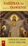 Nadzieja na Zbawienie Chrześcijanin i życie wieczne Giuseppe Forlai