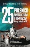 25 polskich wynalazców i odkrywców którzy zmienili świat Andrzej Fedorowicz Irena Fedorowicz