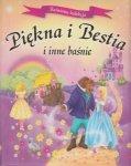 Piękna i Bestia i inne baśnie  Baśniowa kolekcja
