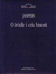 O źródle i celu historii Karl Jaspers