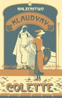 Małżeństwo Klaudyny Sidonie-Gabrielle Colette