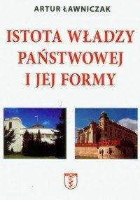 Istota władzy państwowej i jej formy Artur Ławniczak