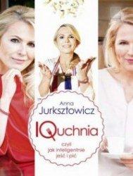 IQuchnia czyli jak inteligentnie jeść i pić Anna Jurksztowicz