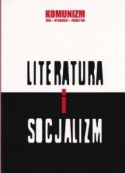 Literatura i socjalizm  Komunizm Idee - dyskursy - praktyki