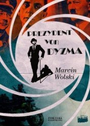 Prezydent von Dyzma Marcin Wolski