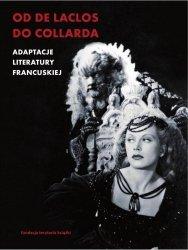 Od De Laclos do Collarda. Adaptacje literatury francuskiej Alicja Helman, Patrycja Włodek
