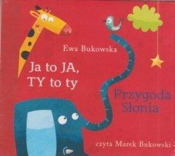 Ja to Ja, Ty to ty Przygoda słonia (CD, Mp3) Ewa Bukowska