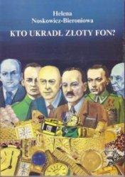 Kto ukradł złoty FON? Helena Noskowicz-Bieroniowa