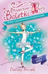 Magiczne Baletki Róża i zaczarowana księżniczka  Darcey Bussell