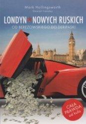 Londyn Nowych Ruskich Od Berezowskiego do Deripaski Mark Hollingsworth, Stewart Lansley