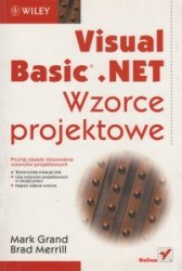 Visual Basic .NET Wzorce projektowe Mark Grand, Brad Merrill