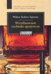 Wyrafinowane techniki spożywcze Wiktor Kubica Zgrunia