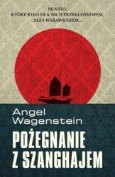 Pożegnanie z Szanghajem Angel Wagenstein