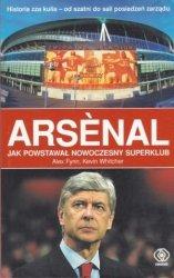 Arsenal Jak powstał nowoczesny superklub Alex Fynn, Kevin Whitcher