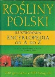 Rośliny Polski Ilustrowana Encyklopedia od A do Z Renata Krzyściak-Kosińska, Marek Kosiński