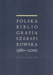 Polska bibliografia szekspirowska 1980-2000