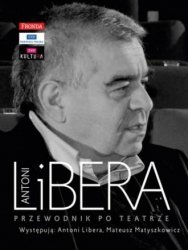 Antoni Libera Przewodnik po teatrze (+ CD) Antoni Libera Mateusz Matyszkowicz
