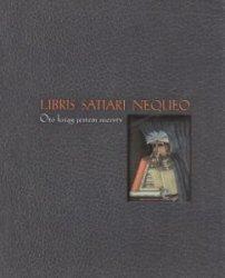 Libris Satiari Nequeo Oto ksiąg jestem niesyty