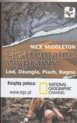 Ekstremalne wyprawy Lód Dzungla Piach Bagna Nick Middleton
