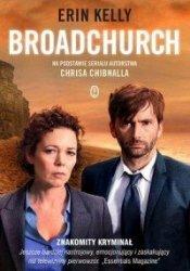 Broadchurch Na podstawie serialu autorstwa Chrisa Chibnalla Erin Kelly