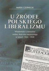 U źródeł polskiego liberalizmu Czernecki Marek