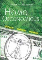 Homo Oeconomicus Aforyzmy, maksymy, sentencje Michał M. Kostecki