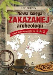 Nowa księga zakazanej archeologii Luc Burgin