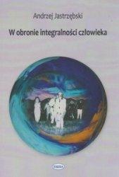 W obronie integralności człowieka Andrzej Jastrzębski