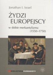 Żydzi europejscy w dobie merkantylizmu 1550 – 1750 Jonathan I Israel