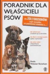 Poradnik dla właścicieli psów dla żółtodziobów czyli wszystko co powinieneś wiedzieć o Sheila Webster Boneham