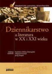 Dziennikarstwo a literatura w XX i XXI wieku Akademickie warsztaty dziennikarskie
