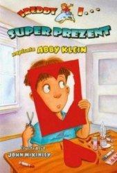 Freddy i Super prezent Abby Klein