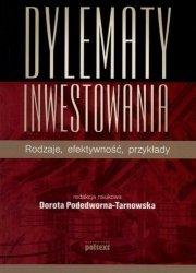 Dylematy inwestowania Dorota Podedworna-Tarnowska