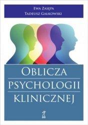 Oblicza psychologii klinicznej Tadeusz Gałkowski Ewa Zasępa