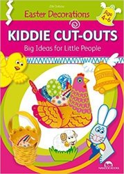 Easter Decorations (Kiddie Cut-Outs-Big Ideas for Little People) Zibi Dobosz