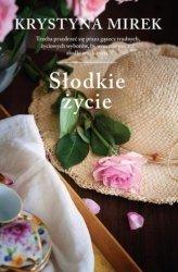 Słodkie życie Krystyna Mirek
